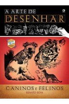 A Arte de Desenhar - Caninos e Felinos