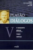 Diálogos V - O Banquete, Mênon, Timeu e Crítias