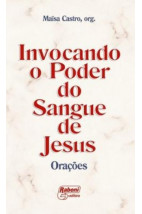 Invocando o Poder do Sangue de Jesus