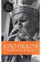 João Paulo II - Homem de Oração