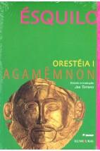 Orestéia I - Agamêmnon