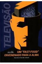 """Televisão - Um """"Fast-Food"""" Envenenado para a Alma"""