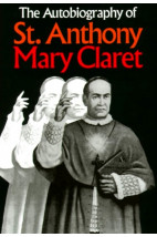 The Autobiography of St. Anthony Mary Claret