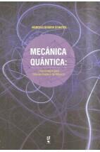 Mecânica Quântica - Uma Iniciação Para Ciências Exatas e da Natureza
