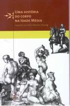 Uma história do corpo na Idade Média