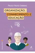 Organização, conhecimento e educação