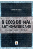 O Eixo do Mal Latino-Americano