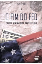 O Fim do FED: Por Que Acabar com o Banco Central